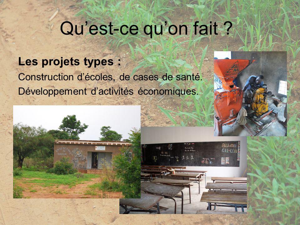 Quest-ce quon fait . Les projets types : Construction décoles, de cases de santé.