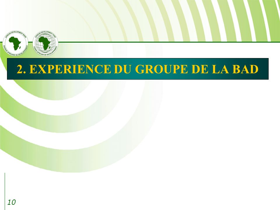 10 2. EXPERIENCE DU GROUPE DE LA BAD