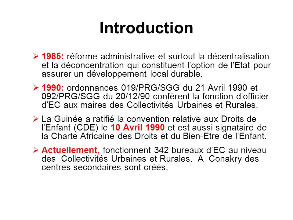 Introduction 1985: réforme administrative et surtout la décentralisation et la déconcentration qui constituent loption de lEtat pour assurer un dévelo