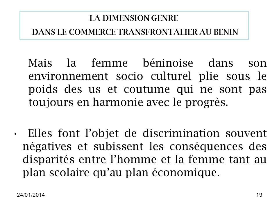 24/01/201419 Mais la femme béninoise dans son environnement socio culturel plie sous le poids des us et coutume qui ne sont pas toujours en harmonie avec le progrès.