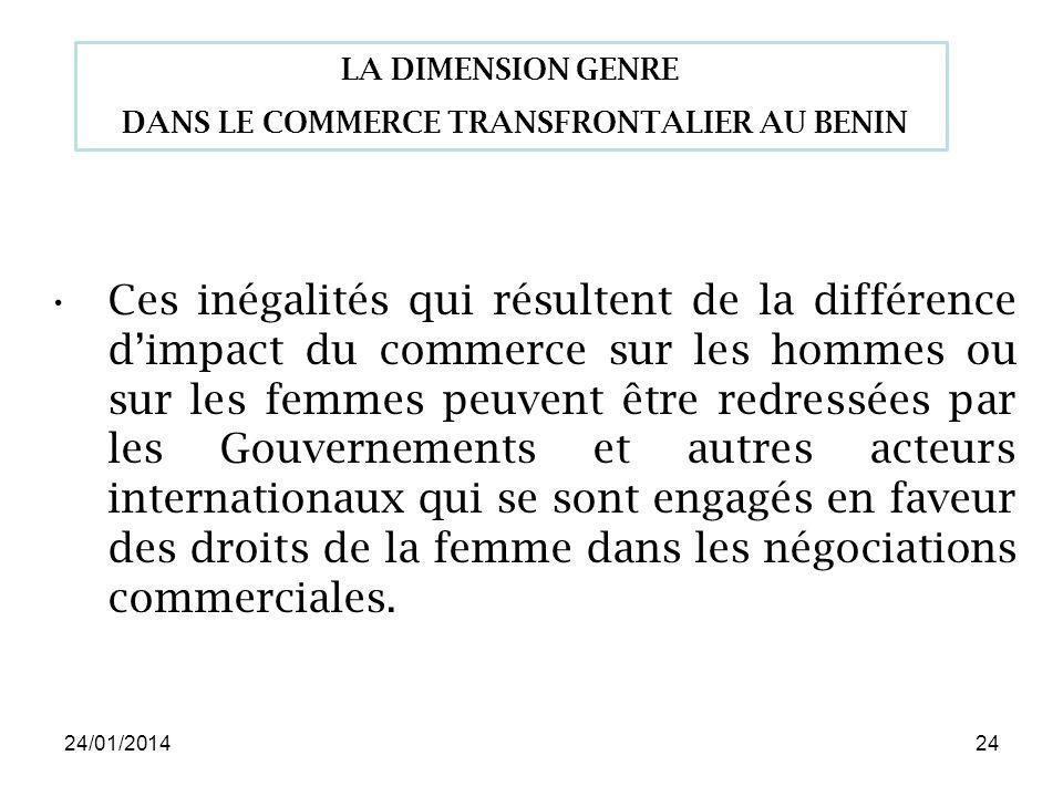 24/01/201424 Ces inégalités qui résultent de la différence dimpact du commerce sur les hommes ou sur les femmes peuvent être redressées par les Gouvernements et autres acteurs internationaux qui se sont engagés en faveur des droits de la femme dans les négociations commerciales.
