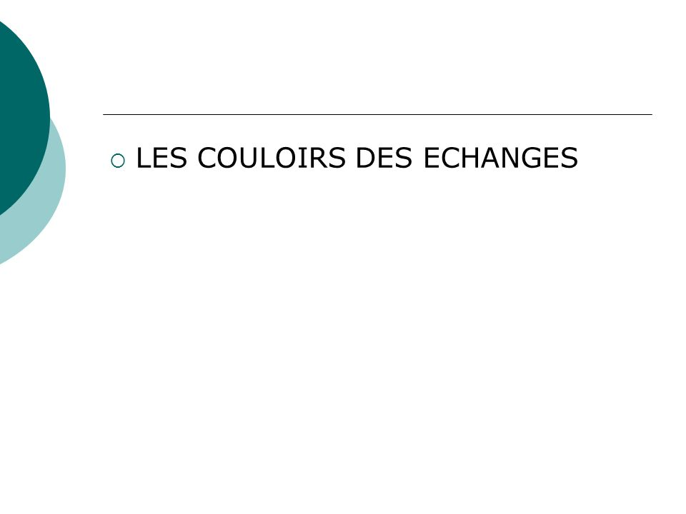 LES COULOIRS DES ECHANGES