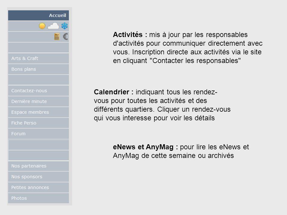 Activités : mis à jour par les responsables d activités pour communiquer directement avec vous.