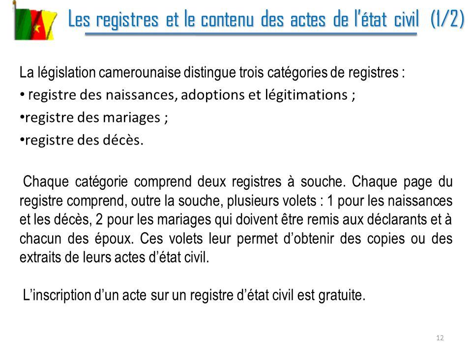 Les registres et le contenu des actes de létat civil (1/2) Les registres et le contenu des actes de létat civil (1/2) La législation camerounaise dist