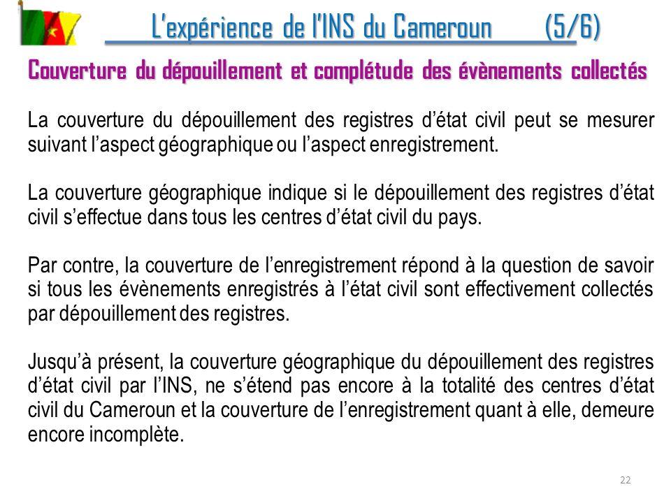 Lexpérience de lINS du Cameroun (5/6) Lexpérience de lINS du Cameroun (5/6) Couverture du dépouillement et complétude des évènements collectés La couv