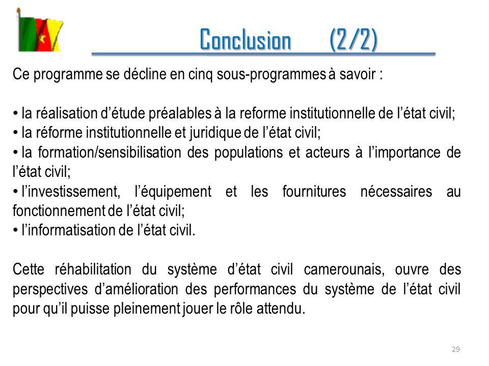 Conclusion (2/2) Conclusion (2/2) Ce programme se décline en cinq sous-programmes à savoir : la réalisation détude préalables à la reforme institution