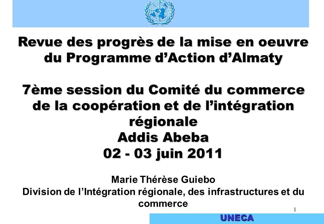 1 UNECA Revue des progrès de la mise en oeuvre du Programme dAction dAlmaty 7ème session du Comité du commerce de la coopération et de lintégration ré