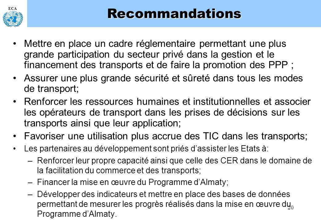 20 ECARecommandations Mettre en place un cadre réglementaire permettant une plus grande participation du secteur privé dans la gestion et le financeme