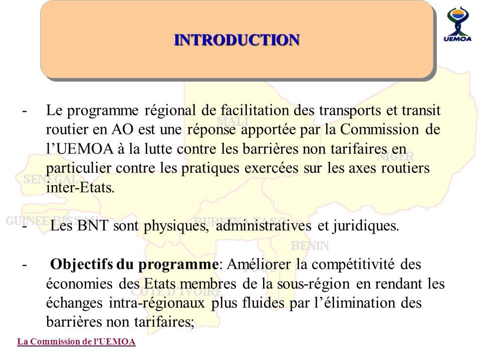 La Commission de l'UEMOA -Le programme régional de facilitation des transports et transit routier en AO est une réponse apportée par la Commission de