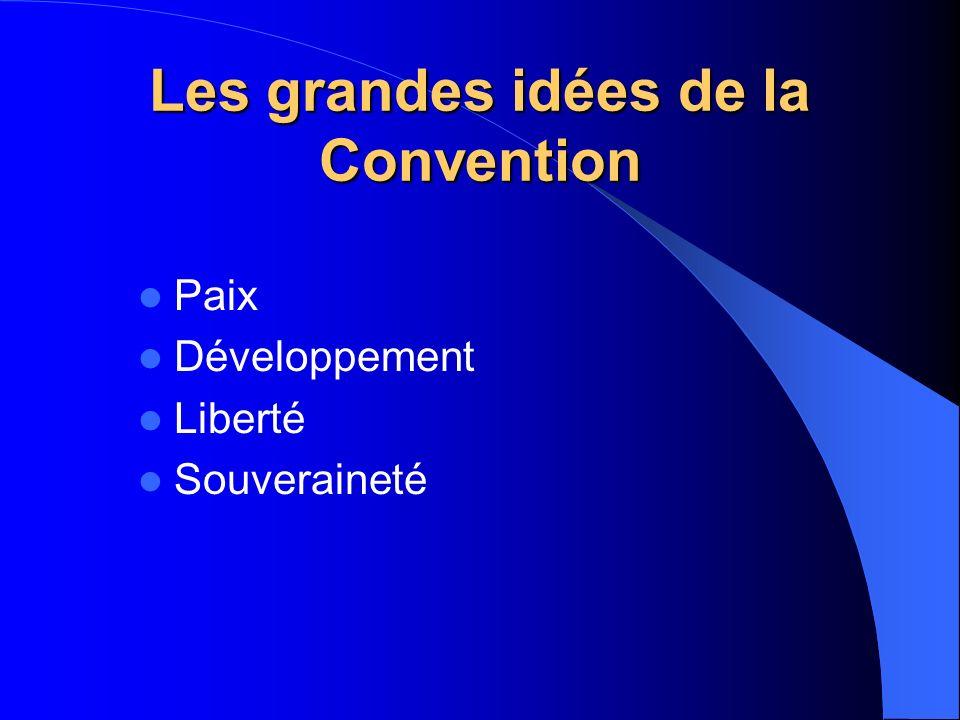 Les grandes idées de la Convention Paix Développement Liberté Souveraineté