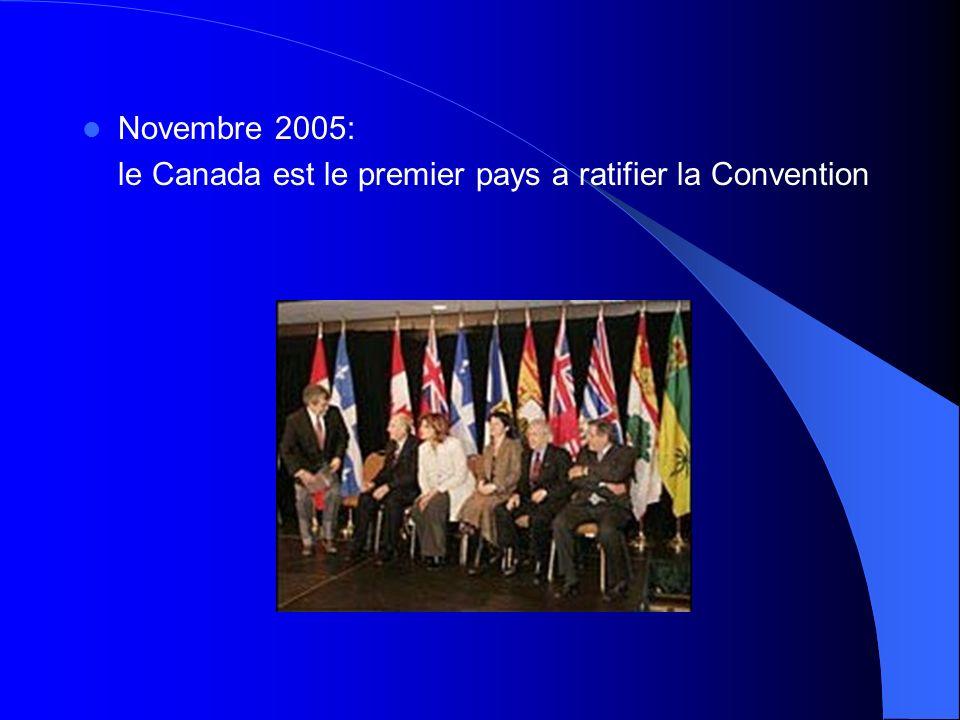 Novembre 2005: le Canada est le premier pays a ratifier la Convention
