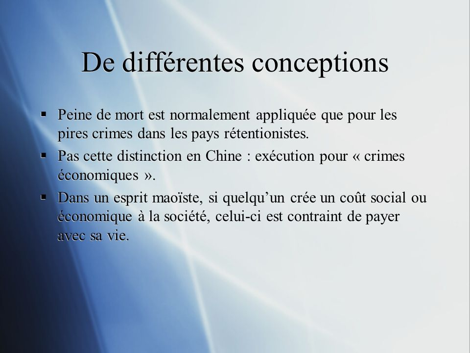 De différentes conceptions Peine de mort est normalement appliquée que pour les pires crimes dans les pays rétentionistes.
