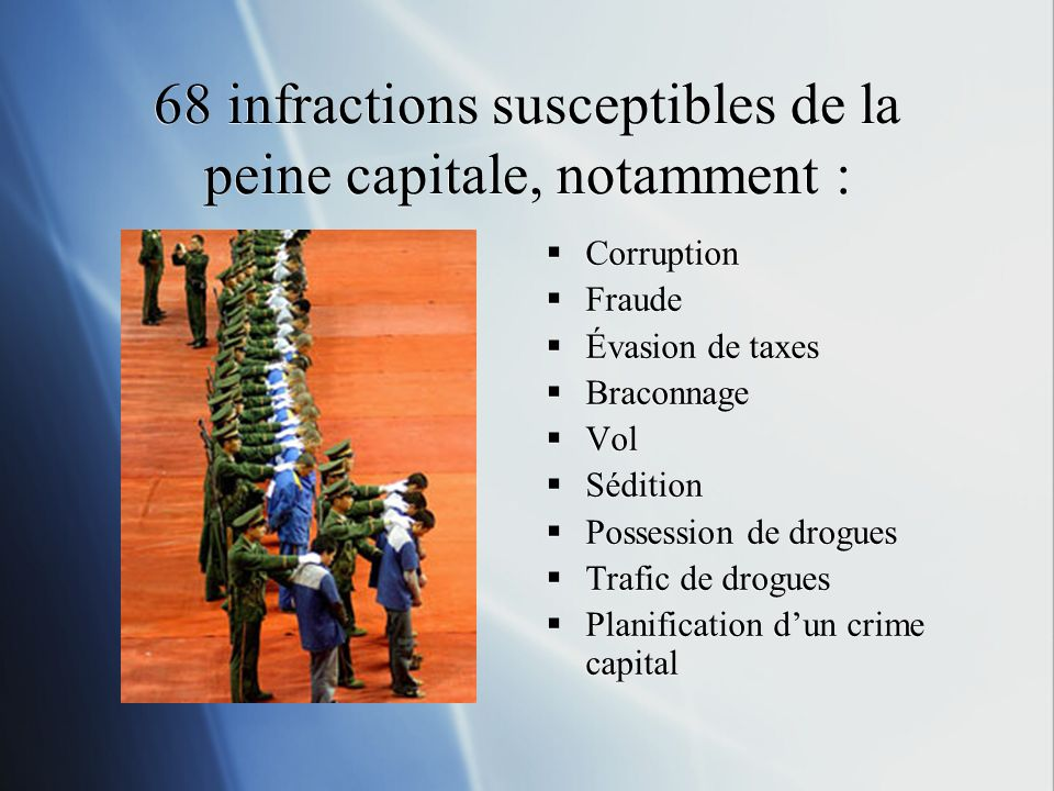 68 infractions susceptibles de la peine capitale, notamment : Corruption Fraude Évasion de taxes Braconnage Vol Sédition Possession de drogues Trafic de drogues Planification dun crime capital