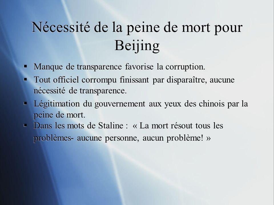 Nécessité de la peine de mort pour Beijing Manque de transparence favorise la corruption.
