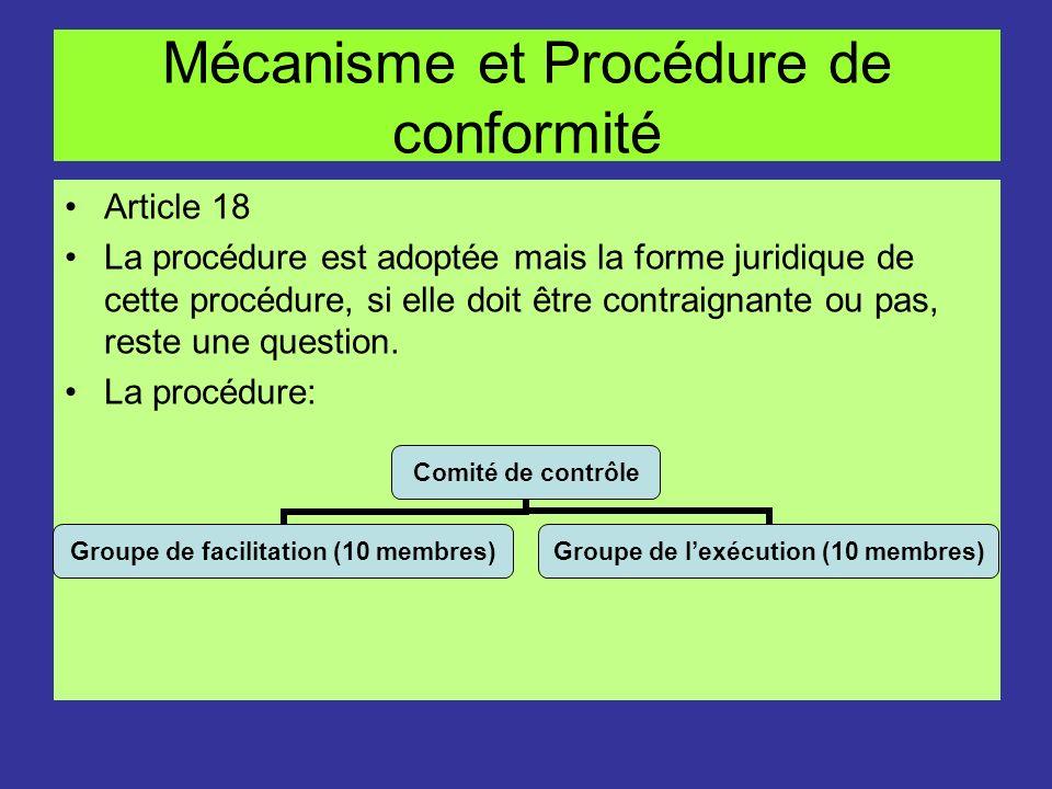 Mécanisme et Procédure de conformité Article 18 La procédure est adoptée mais la forme juridique de cette procédure, si elle doit être contraignante o