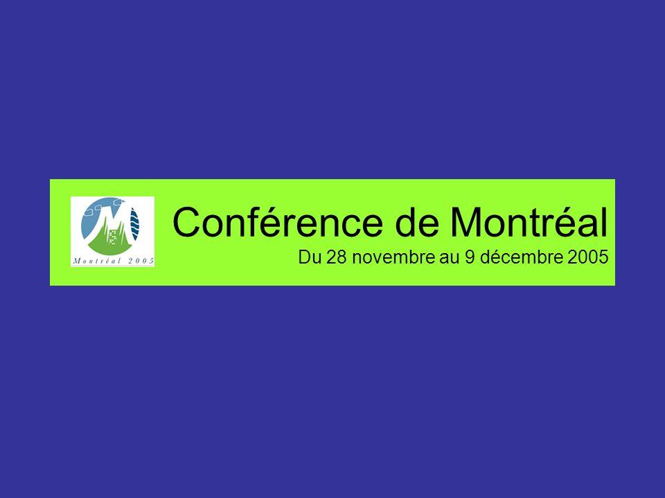 Conférence de Montréal Du 28 novembre au 9 décembre 2005