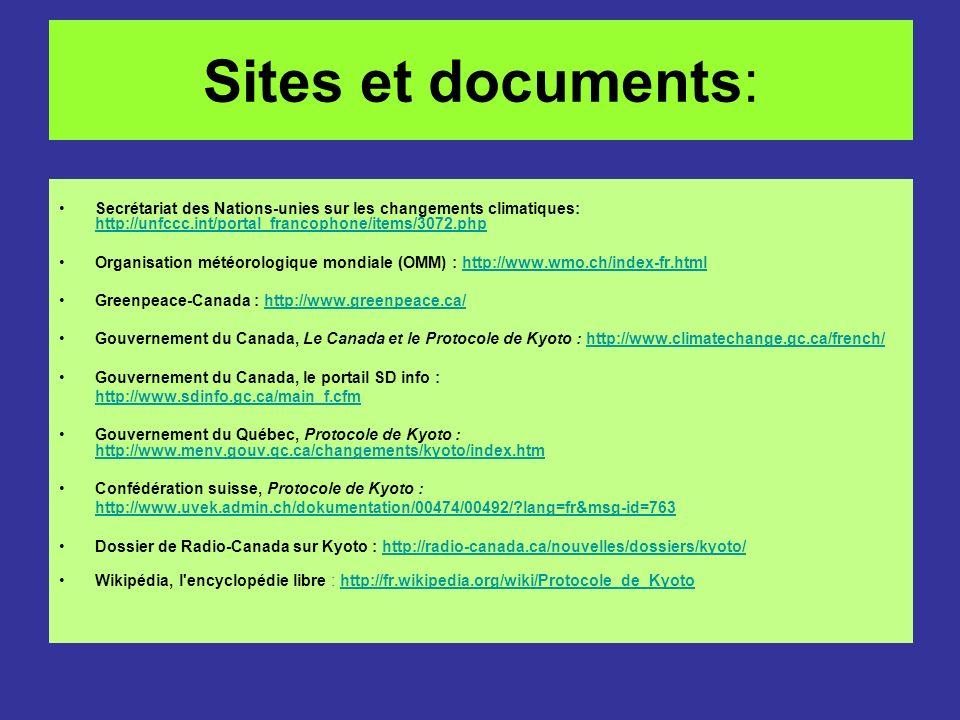 Sites et documents: Secrétariat des Nations-unies sur les changements climatiques: http://unfccc.int/portal_francophone/items/3072.php http://unfccc.i
