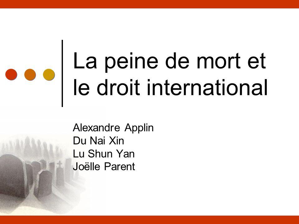 La peine de mort et le droit international Alexandre Applin Du Nai Xin Lu Shun Yan Joëlle Parent