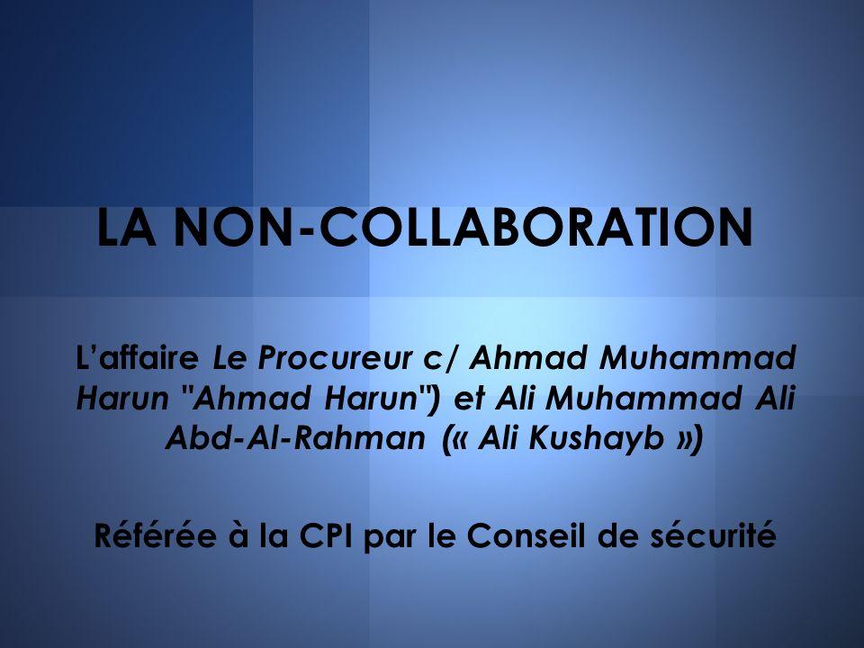 LA NON-COLLABORATION Laffaire Le Procureur c/ Ahmad Muhammad Harun