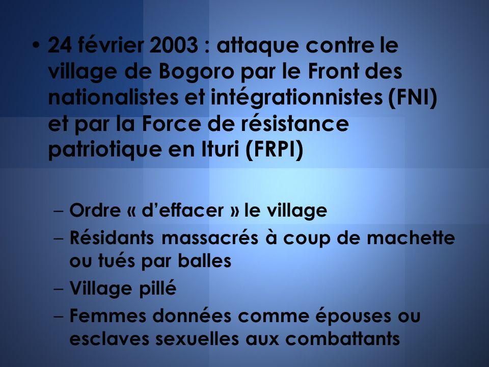 24 février 2003 : attaque contre le village de Bogoro par le Front des nationalistes et intégrationnistes (FNI) et par la Force de résistance patrioti