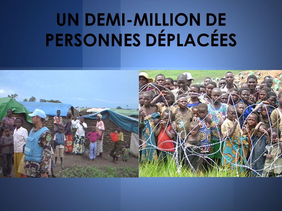 UN DEMI-MILLION DE PERSONNES DÉPLACÉES