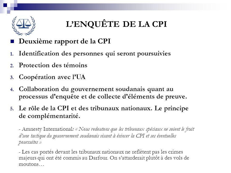 Deuxième rapport de la CPI 1. Identification des personnes qui seront poursuivies 2. Protection des témoins 3. Coopération avec lUA 4. Collaboration d