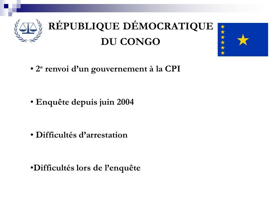 RÉPUBLIQUE DÉMOCRATIQUE DU CONGO 2 e renvoi dun gouvernement à la CPI Enquête depuis juin 2004 Difficultés darrestation Difficultés lors de lenquête