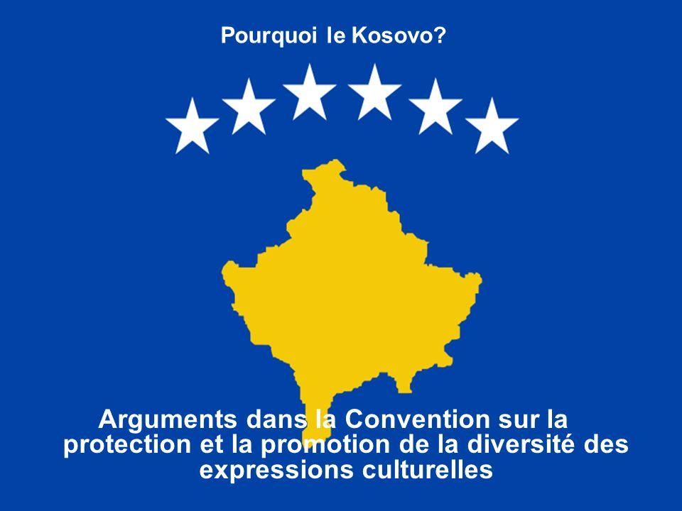 Pourquoi le Kosovo? Arguments dans la Convention sur la protection et la promotion de la diversité des expressions culturelles