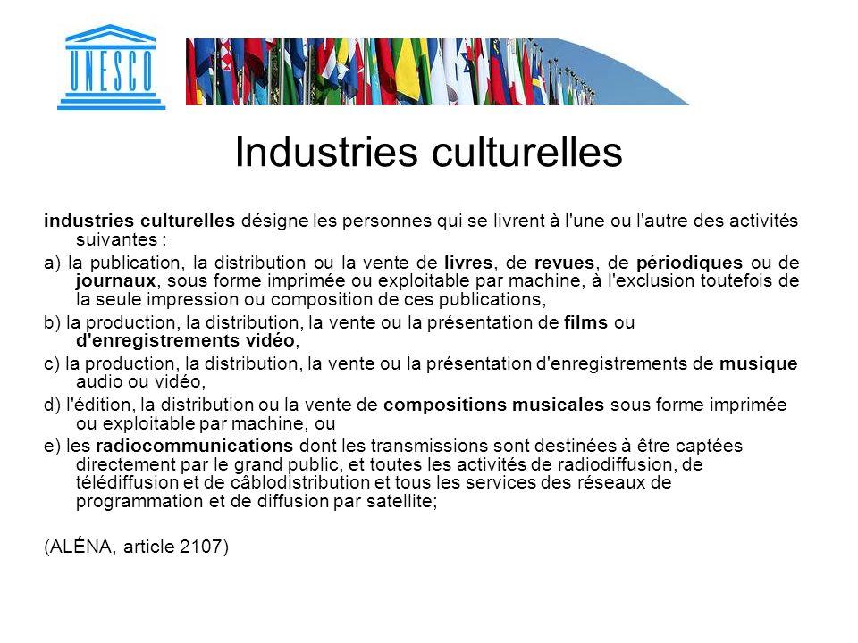 Industries culturelles industries culturelles désigne les personnes qui se livrent à l'une ou l'autre des activités suivantes : a) la publication, la