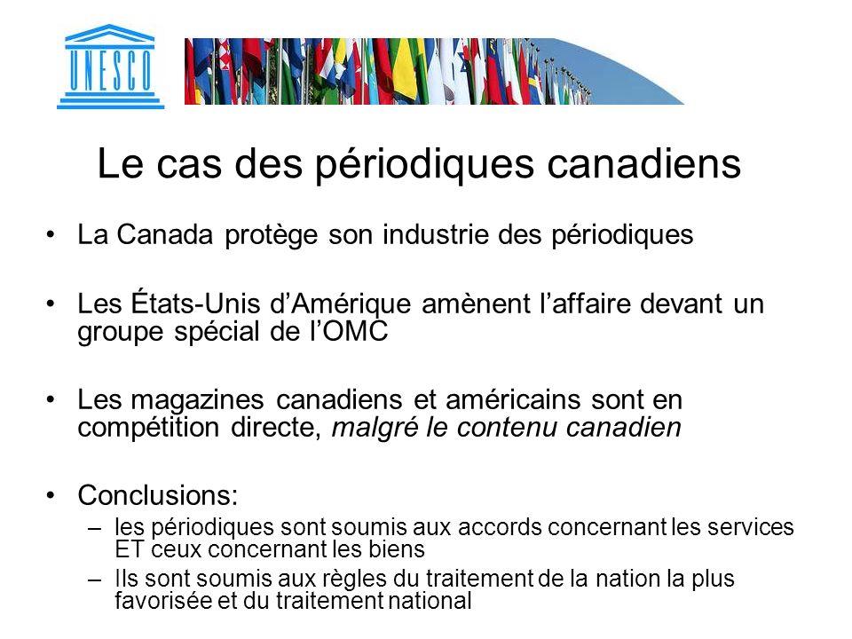 Le cas des périodiques canadiens La Canada protège son industrie des périodiques Les États-Unis dAmérique amènent laffaire devant un groupe spécial de