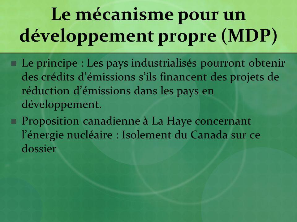 Le mécanisme pour un développement propre (MDP) Le principe : Les pays industrialisés pourront obtenir des crédits démissions sils financent des projets de réduction démissions dans les pays en développement.