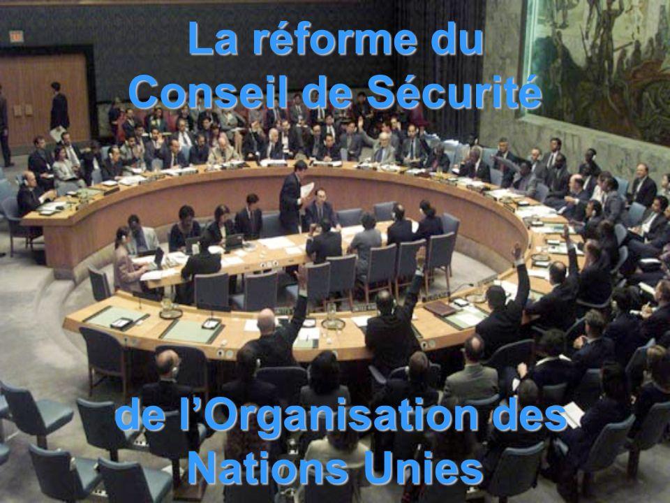 La réforme du Conseil de Sécurité de lOrganisation des Nations Unies