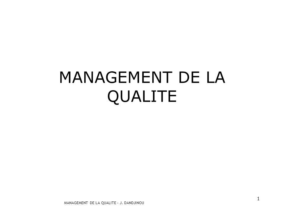 MANAGEMENT DE LA QUALITE – J. DANDJINOU 11 Définitions de la qualité
