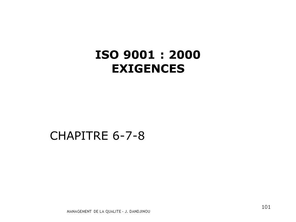 MANAGEMENT DE LA QUALITE – J. DANDJINOU 100 5.6.3 Éléments de sortie de la revue Elles doivent comprendre les décisions et actions relatives : o à lam