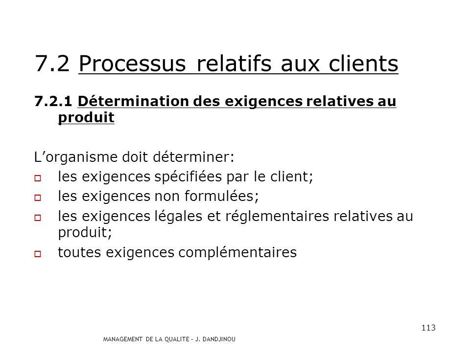 MANAGEMENT DE LA QUALITE – J. DANDJINOU 112 les activités de vérification, validation, surveillance, contrôle et essai spécifiques au produit et les c
