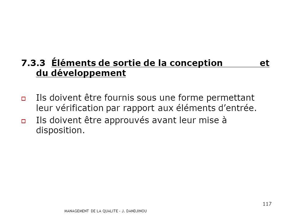 MANAGEMENT DE LA QUALITE – J. DANDJINOU 116 7.3 Conception et développement 7.3.1 Planification de la conception et du développement Lorganisme doit p