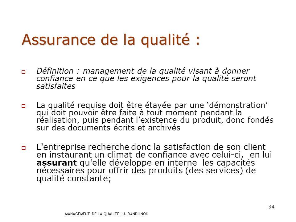 MANAGEMENT DE LA QUALITE – J. DANDJINOU 33 Maîtrise de la qualité définition: définition: gestion de la qualité axée sur la maîtrise des 5 M: Moyens M