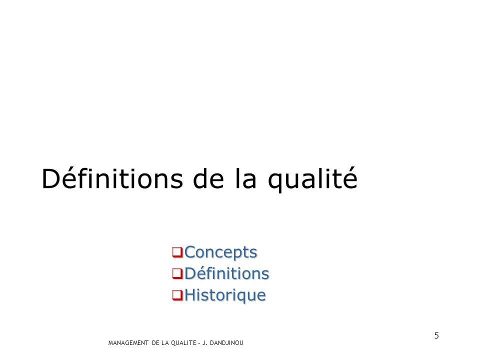 MANAGEMENT DE LA QUALITE – J.DANDJINOU 45 Le zéro défaut est impossible .