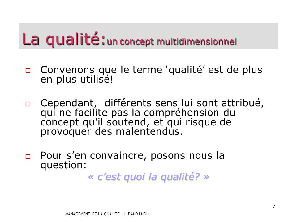 MANAGEMENT DE LA QUALITE – J. DANDJINOU 6 Concepts de la qualité
