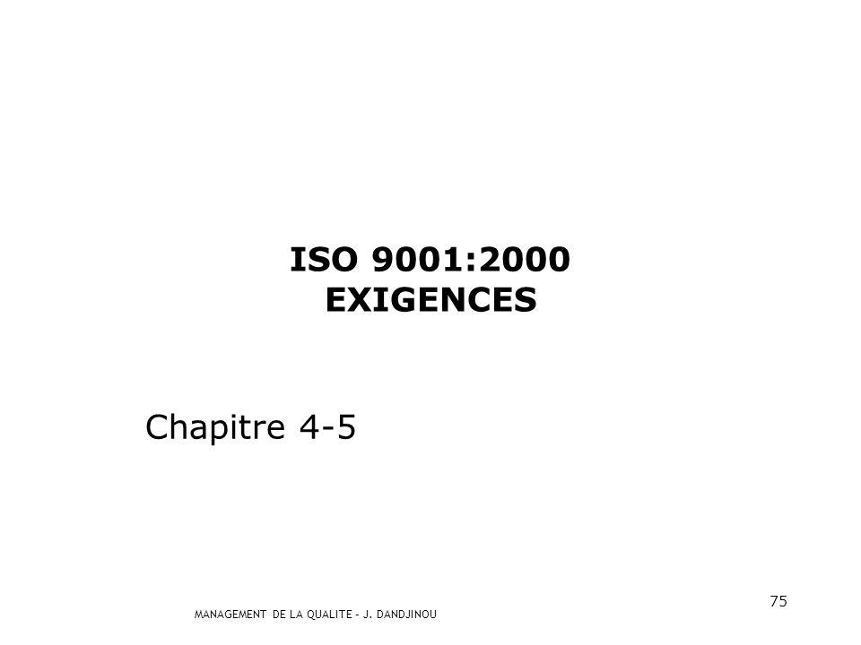 MANAGEMENT DE LA QUALITE – J. DANDJINOU 74 Fonctionneme nt de base Défini, planifié, suivi Efficacité Efficience Classe Mondiale Prix ClientsFournisse