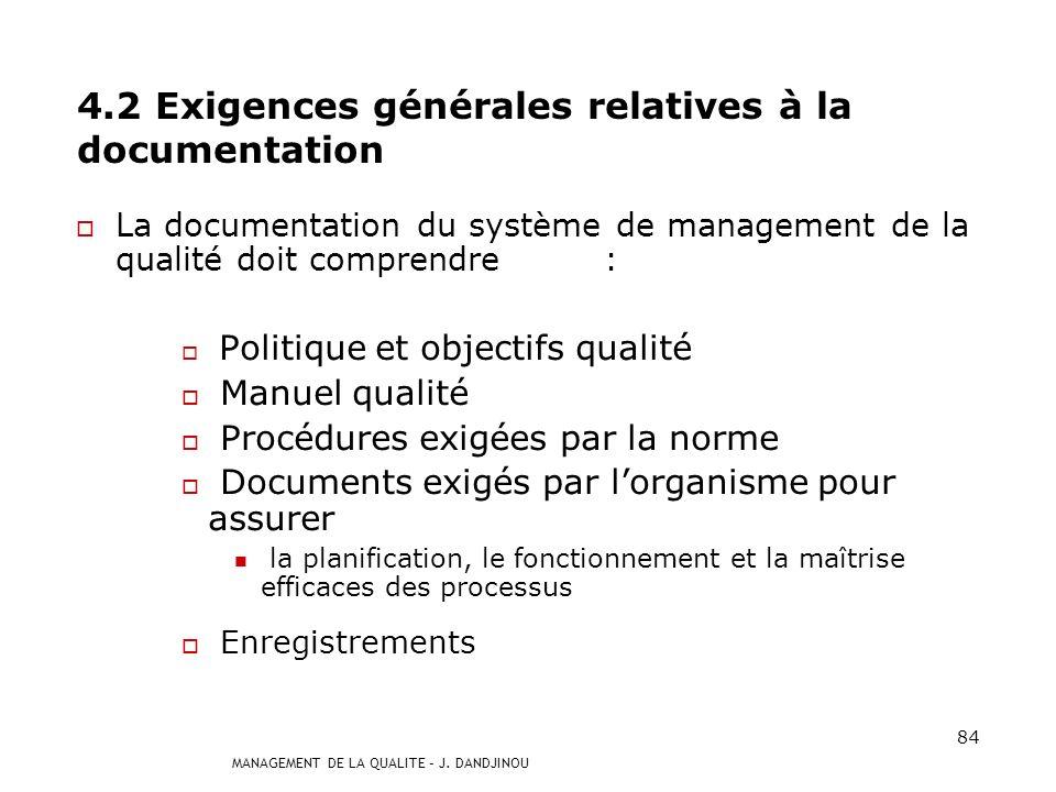MANAGEMENT DE LA QUALITE – J. DANDJINOU 83 assurer la disponibilité des ressources et des informations nécessaires au fonctionnement et à la surveilla