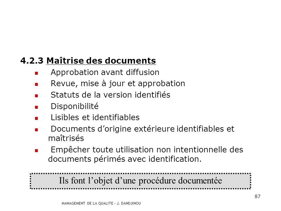 MANAGEMENT DE LA QUALITE – J. DANDJINOU 86 4.2.2 Manuel qualité Lorganisme doit établir et tenir à jour un manuel qualité qui comprend : Le domaine da