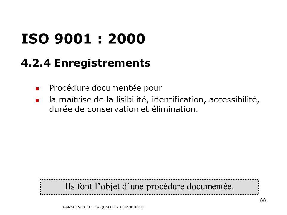 MANAGEMENT DE LA QUALITE – J. DANDJINOU 87 4.2.3 Maîtrise des documents Approbation avant diffusion Revue, mise à jour et approbation Statuts de la ve