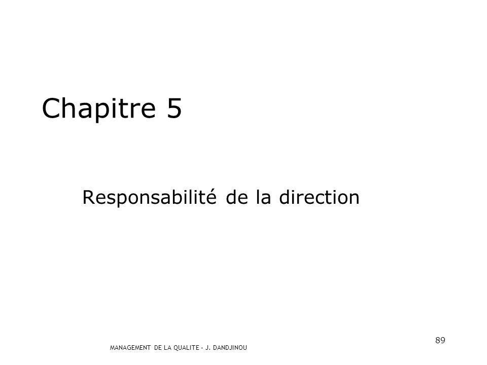 MANAGEMENT DE LA QUALITE – J. DANDJINOU 88 ISO 9001 : 2000 4.2.4 Enregistrements Procédure documentée pour la maîtrise de la lisibilité, identificatio