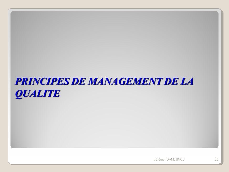 PRINCIPES DE MANAGEMENT DE LA QUALITE 30Jérôme DANDJINOU