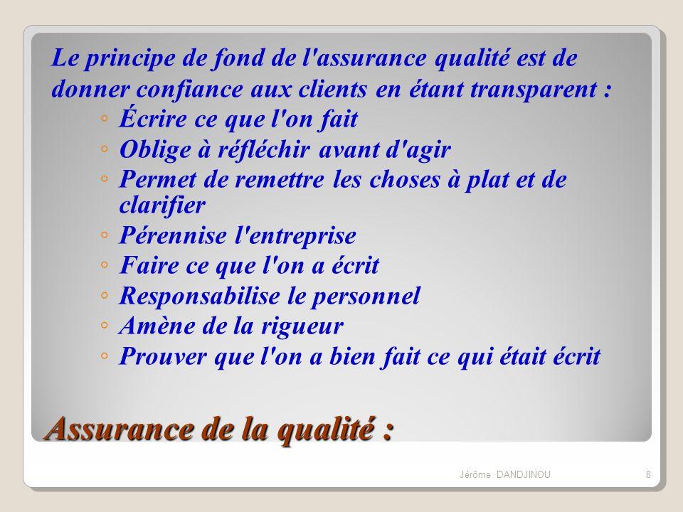 Assurance de la qualité : Le principe de fond de l'assurance qualité est de donner confiance aux clients en étant transparent : Écrire ce que l'on fai