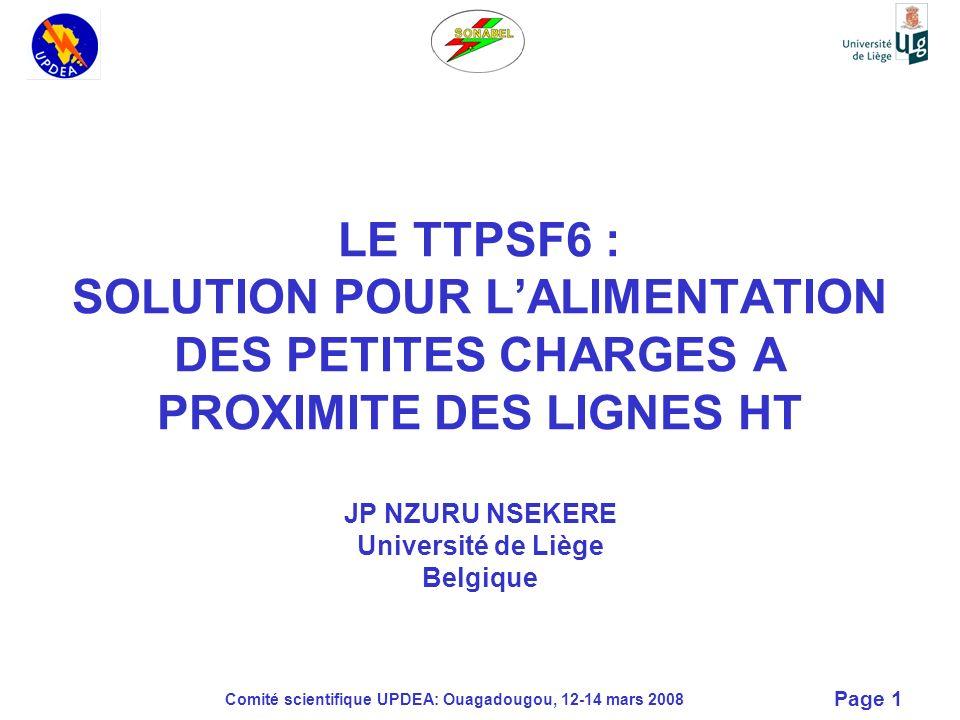 Comité scientifique UPDEA: Ouagadougou, 12-14 mars 2008 Page 1 LE TTPSF6 : SOLUTION POUR LALIMENTATION DES PETITES CHARGES A PROXIMITE DES LIGNES HT J