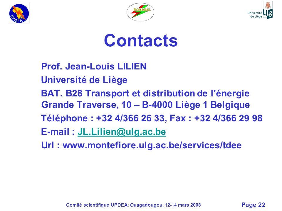Comité scientifique UPDEA: Ouagadougou, 12-14 mars 2008 Page 22 Contacts Prof. Jean-Louis LILIEN Université de Liège BAT. B28 Transport et distributio