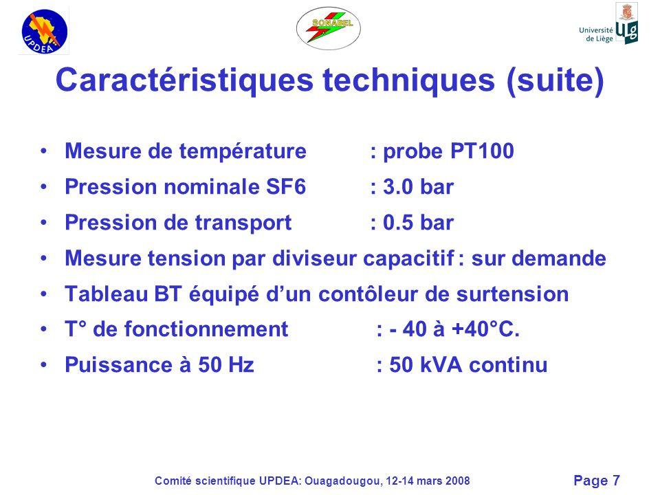 Comité scientifique UPDEA: Ouagadougou, 12-14 mars 2008 Page 7 Caractéristiques techniques (suite) Mesure de température: probe PT100 Pression nominal