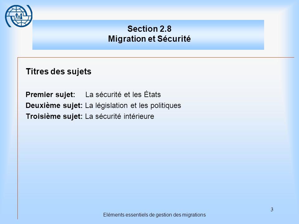 14 Eléments essentiels de gestion des migrations Deuxième sujet La législation et les politiques Les visas et la sécurité La délivrance des visas est considérée, en règle générale, comme la première ligne de défense contre les mouvements internationaux de personnes présentant des risques pour la sécurité.